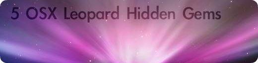5 Hidden OSX Leopard Gems