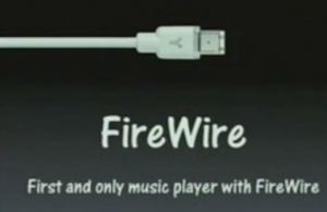 Firewire was a key part of the original iPod launch
